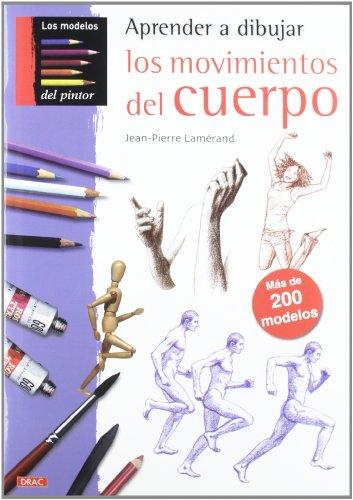 Aprender a dibujar losmovimientos del cuerpo por Jean-Pierre Lamerand