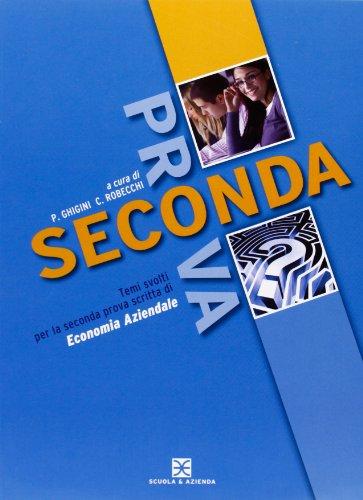 La seconda prova scritta: economia aziendale. Per gli Ist. tecnici e professionali