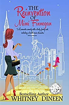 The Reinvention of Mimi Finnegan (The Mimi Chronicles Book 1) by [Dineen, Whitney]