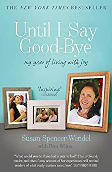 Until I Say Good-Bye: My Year of Living With Joy (English Edition) de [Witter, Bret, Spencer-Wendel, Susan]
