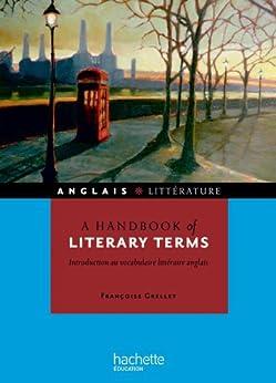 A handbook of literary terms - Introduction au vocabulaire littéraire anglais (HU anglais) par [Grellet, Françoise]