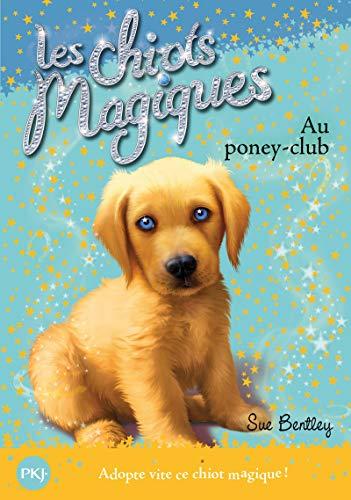 Les chiots magiques - tome 01 : Au poney-club (1)