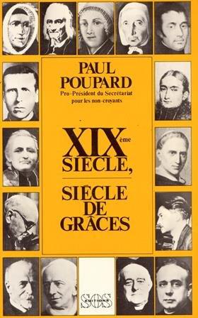 XIXe siècle, siècle de grâces par Paul Poupard