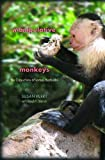 Manipulative Monkeys: The Capuchins of Lomas Barbudal by Susan Perry (2011-03-11)