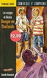 Les voyages de Nicolas : Danger en Thaïlande par Bouchard