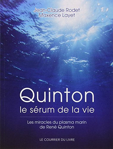 Quinton : Le sérum de la vie par Jean-Claude Rodet