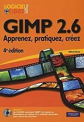 Gimp 2.6: Apprenez, pratiquez, créez