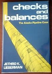 Checks and balances: The Alaska pipeline case