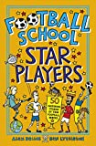 Football School Star Players: 50 Inspiring Stories of True Football Heroes