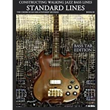 Constructing Walking Jazz Bass Lines, Book 3: Walking Bass Lines- Standard Lines- The Chord Scale Relationship Method, Bass Tab Edition by Steven Mooney (2011-04-03)