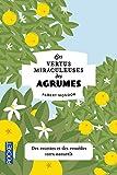 Telecharger Livres Les Vertus miraculeuses des agrumes (PDF,EPUB,MOBI) gratuits en Francaise