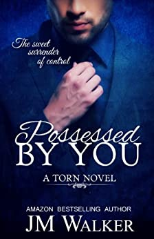 Possessed by You (Torn Book 1) (English Edition) par [Walker, J.M.]