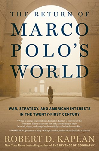The Return of Marco Polo's World: War, Strategy, and American Interests in the Twenty-first Century por Robert D. Kaplan