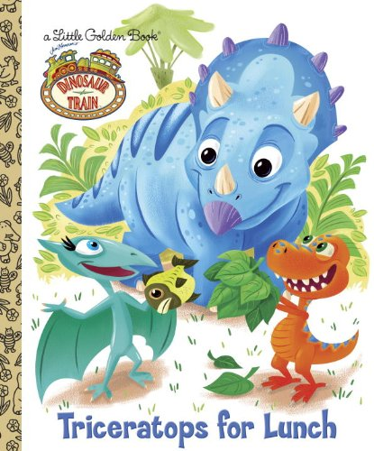 Triceratops for Lunch (Dinosaur Train) (Little Golden Book)