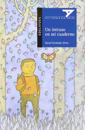 Un intruso en mi cuaderno (Ala Delta - Serie azul) por David Fernández Sifres