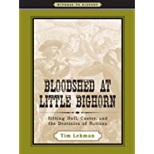 Bloodshed at Little Bighorn (Witness to History) (English Edition)