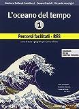 L'oceano del tempo. Percorsi facilitati-BES. Strumenti per la didattica inclusivi. Con e-book. Per le Scuole superiori: 1