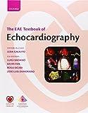 The EAE Textbook of Echocardiography Online (The European Society of Cardiology Textbooks) 1 Har/Psc Edition by Galiuto, Leda, Badano, Luigi, Fox, Kevin, Sicari, Rosa, Zamo (2011) Hardcover