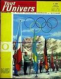 tout l univers no 121 du 12 02 1964 les jeux olympiques hotes des mers froides lespinnipedes les zoulous berlioz l empire carolingien l age de bronze et l age de fer la norvege le foie rosee givre et gelee blanche