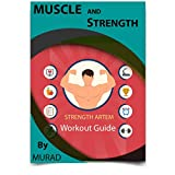 Muscle & Strength Workout Guide: The Best Workout Guide for Beginners