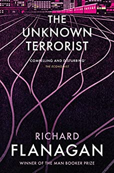 The Unknown Terrorist by [Flanagan, Richard]
