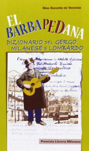 El Barbapedana. Dizionario del gergo milanese e lombardo