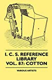 I. C. S. Reference Library - A Series of Textbooks Prepared for the Students of the International Correspondence Schools and Containing in Permanent F