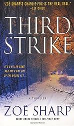 Third Strike: A Thriller (Charlie Fox Thrillers) by Zoe Sharp (2008-10-14)