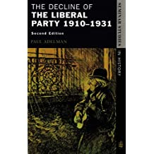 The Decline Of The Liberal Party 1910-1931 (Seminar Studies In History) by Adelman, Paul (September 6, 1995) Paperback