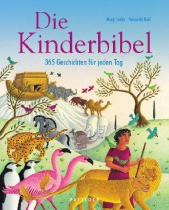 Die Kinderbibel: 365 Geschichten für jeden Tag