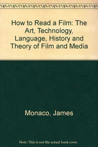 How to Read a Film: The Art, Technology, Language, History and Theory of Film and Media por James Monaco