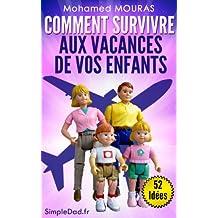 Comment Survivre Aux Vacances de Vos Enfants (52 Idées :)