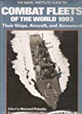 The Naval Institute Guide to Combat Fleets of the World 1993: Their Ships, Aircraft, and Armament