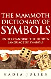 The Mammoth Dictionary of Symbols (The Mammoth Book Series)