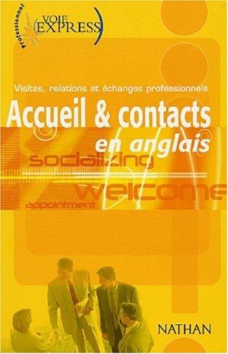 Accueil & contacts en anglais. : Visites, relations et échanges professionnels