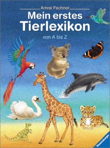 Mein erstes Tierlexikon von A - Z