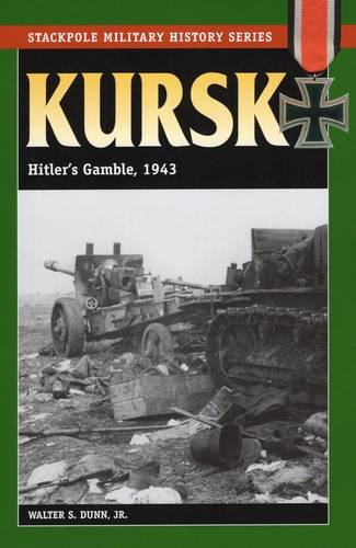 Kursk: Hitler's Gamble, 1943 (Stackpole Military History Series)