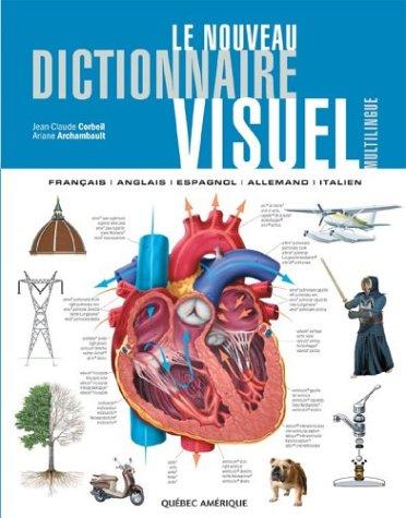 Le nouveau dictionnaire visuel : Français-Anglais-Espagnol-Allemand-Italien
