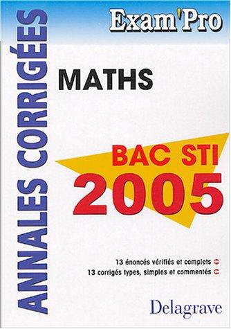 Mathématiques Bac STI : Annales corrigées