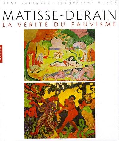 Matisse-Derain : La vérité du fauvisme par Rémi Labrusse