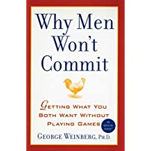 Why Men Won't Commit: Getting What You Both Want Without Playing Games (English Edition)