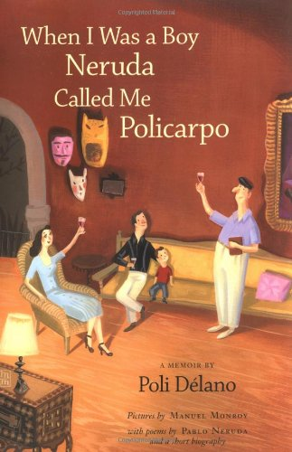 When I Was a Boy Neruda Called Me Policarpo: A Memoir