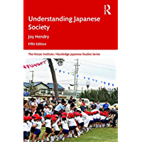 Understanding Japanese Society (Nissan Institute/Routledge Japanese Studies) (English Edition)