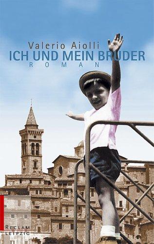 Ich und mein Bruder. by Aiolli, Valerio; Beck, Angelika [Edizione Tedesca]