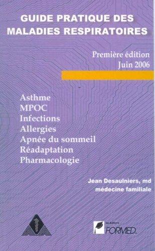 Guide pratique des maladies respiratoires - asthme, mpoc, infections, allergies, apnée du sommeil, réadaptation, pharmacologie