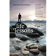 Life Lessons: Life-Changing stories for Christian Growth (Biography)