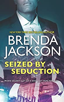 Seized By Seduction (The Protectors, Book 2) by [Jackson, Brenda]