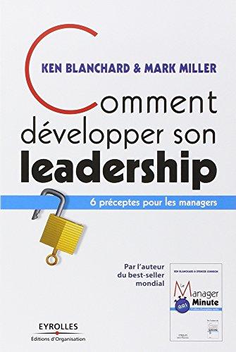 Comment développer son leadership: 6 préceptes pour les managers par Ken Blanchard