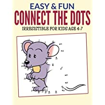 Easy & Fun Connect The Dots: Irresistible for  kids ages 4-7