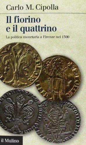 Il fiorino e il quattrino. La politica monetaria a Firenze nel Trecento